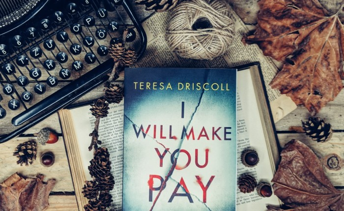 Book Review: I Will Make You Pay by Teressa Driscoll.