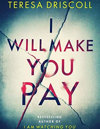 Book Review Video: I Will Make You Pay by Teresa Driscoll.